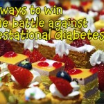 8 Ways to win the battle against gestational diabetes