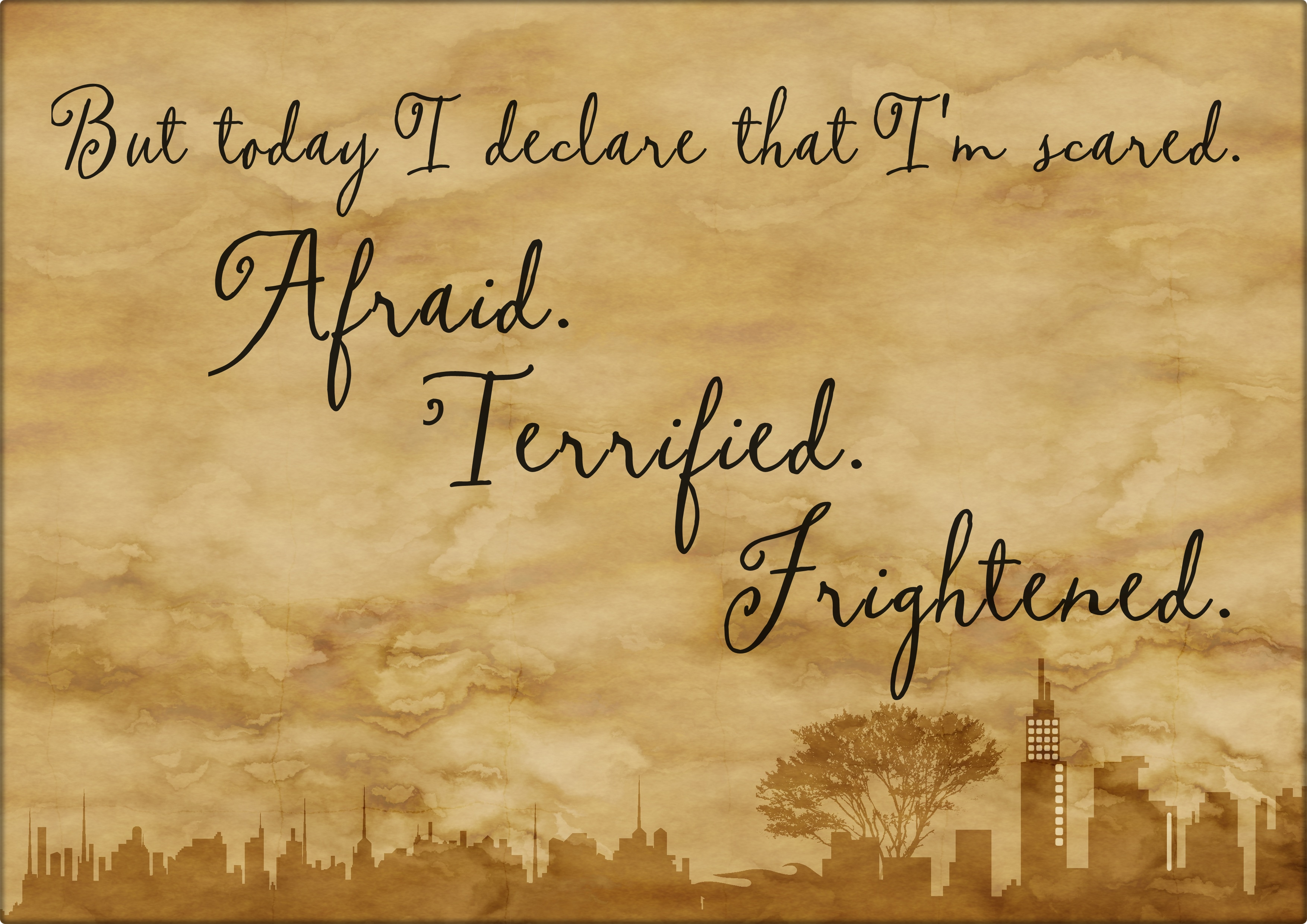 But today I declare that I'm scared - afraid - terrified - frightened - readingruffolos