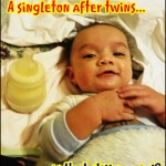 A singleton after twins… is that still special?
